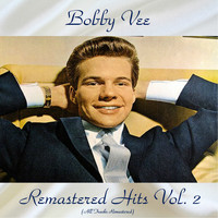 Bobby Vee - Remastered Hits vol. 2 (All Tracks Remastered)