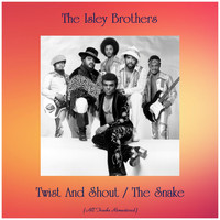 The Isley Brothers - Twist And Shout / The Snake (All Tracks Remastered)
