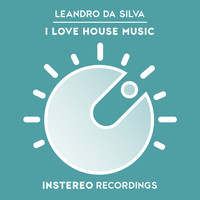 Leandro Da Silva - I Love House Music