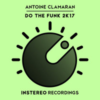 Antoine Clamaran - Do The Funk 2K17