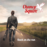 Chancy Squire - Back On The Run