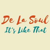 De La Soul - It's Like That (Explicit)