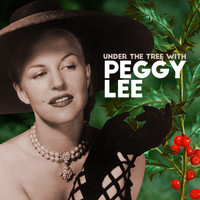 Peggy Lee - Under The Tree With Peggy Lee