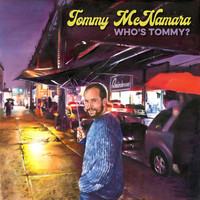 Tommy McNamara - Who's Tommy? (Explicit)
