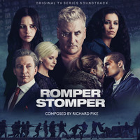 Richard Pike - Romper Stomper (Original Television Series Soundtrack)