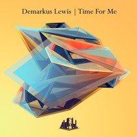 Demarkus Lewis - Time For Me