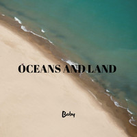 Baby - Oceans and Land (Explicit)