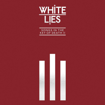 White Lies - Songs In The Key Of Death: Pt. II