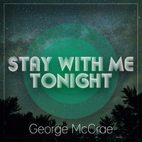 George McCrae - Stay With Me Tonight
