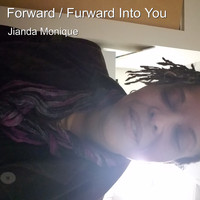 Jianda Monique - Forward / Furward into You