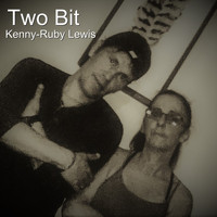 Kenny-Ruby Lewis - Two Bit