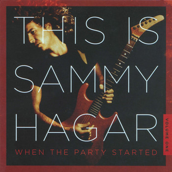 Sammy Hagar - This Is Sammy Hagar: When The Party Started Vol. 1