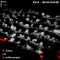 Dj-Rojos - Line Of Defense