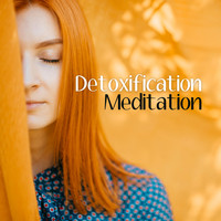 Healing Yoga Meditation Music Consort - Detoxification Meditation - Purifying the Mind of Negative Thoughts and Emotions, Relieving Stress, Eliminating Anxiety, Malaise, Improving Mood and Well-being