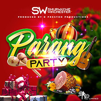 Shurwayne Winchester - Parang Party