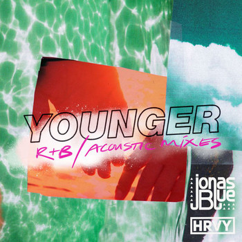 Jonas Blue - Younger (R&B / Acoustic Mixes)
