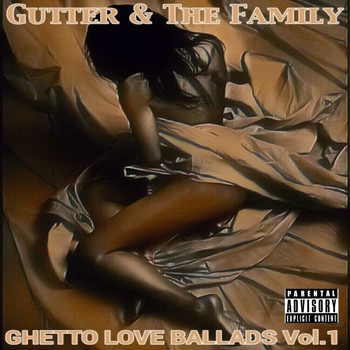 Gutter and The Family - Ghetto Love Ballads Vol. 1 (Explicit)