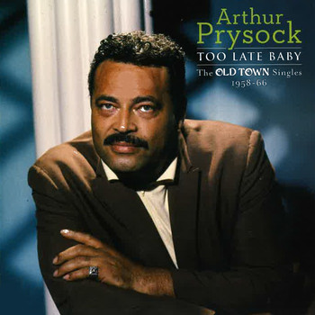 Arthur Prysock - Too Late Baby