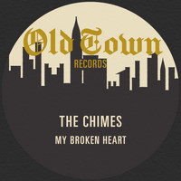 The Chimes - My Broken Heart: The Old Town Single