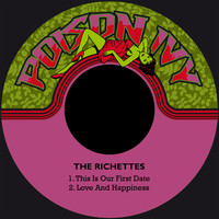 The Richettes - This Is Our First Date / Love and Happiness