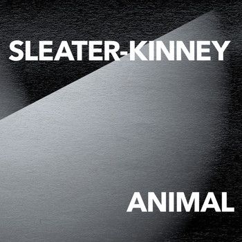 Sleater-kinney - ANIMAL