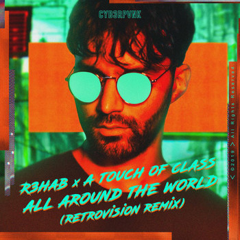 R3hab - All Around The World (La La La) (RetroVision Remix)