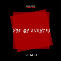 Dimix - For My Enemies (Single Version)