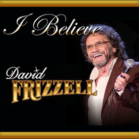 David Frizzell - I Believe