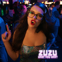 Zuzu - What You Want