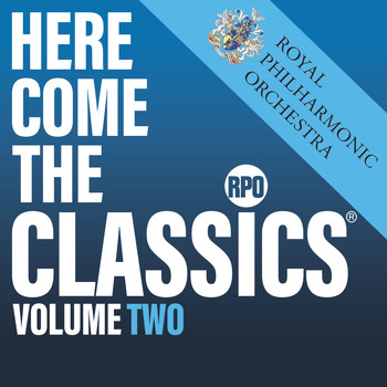 Royal Philharmonic Orchestra - Here Come the Classics, Vol. 2