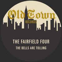 The Fairfield Four - The Bells Are Tolling: The Old Town Single