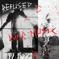 Refused - War Music (Explicit)