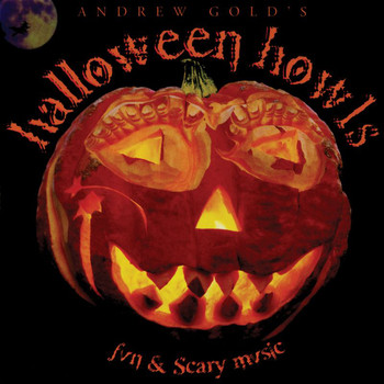 Andrew Gold - Halloween Howls: Fun & Scary Music (Deluxe Edition)