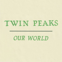Twin Peaks - Our World