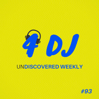 Various Artists / - 4 DJ: UnDiscovered Weekly #93