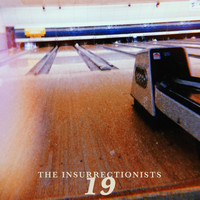 The Insurrectionists / - Nineteen