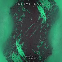 Steve Lade / - For You (Extended Mix)