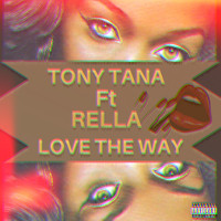 Tony Tana / - Love the Way