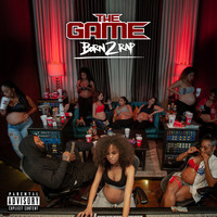 The Game - Born 2 Rap (Explicit)