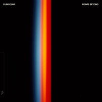 Cubicolor - Points Beyond