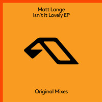 Matt Lange - Isn't It Lovely EP