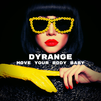 DYRANGE - Move Your Body Baby