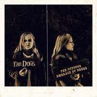 The Dogs - The Octopus Embrace of Drugs (Explicit)