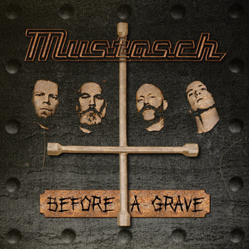 Mustasch - Before A Grave (Explicit)