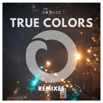 Da Buzz - True Colors (Remixes)