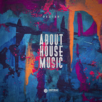 Dexter - About House Music