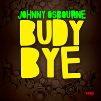 Johnny Osbourne - Budy Bye