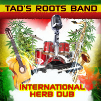 Tad's Roots Band - International Herb Dub