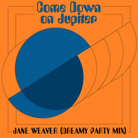 The Orielles / Jane Weaver - Come Down On Jupiter (Dreamy Party Mix)
