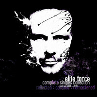 Elite Force - The Singles Collection, Pt. 2 (2006 - 2019)